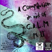 A Compilation in aid of C.A.L.M Part II