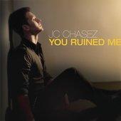 You Ruined Me