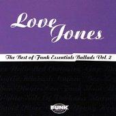 Love Jones: The Best Of Funk Essentials Ballads Vol.2