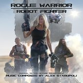 Rogue Warrior: Robot Fighter (Original Motion Picture Soundtrack)