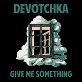 Give Me Something - Single