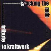 Cracking The Code: Tribute To Kraftwerk