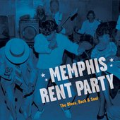 Memphis Rent Party: The Blues, Rock & Soul