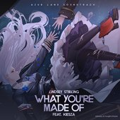 "What You're Made Of (feat. Kiesza) [From ""Azur Lane"" Original Video Game Soundtrack] - Single"