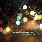 Keysound Recordings Present… This Is How We Roll