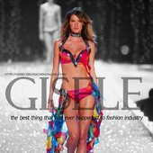 Gisele Bündchen - The best thing that has ever happened to fashion industry