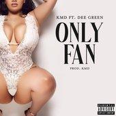 Only Fan (feat. Dee Green) [Explicit]