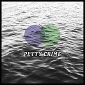Petty Crime - Single