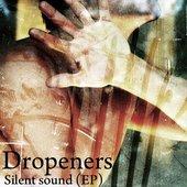 Dropeners - Silent sound (EP)