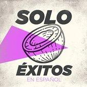 Solo Éxitos en Español