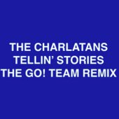 Tellin' Stories (The Go! Team Remix)