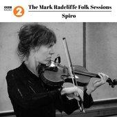 The Mark Radcliffe Folk Sessions: Spiro
