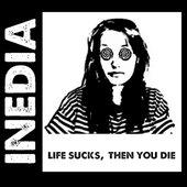 Life Sucks, Then You Die