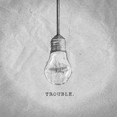 Trouble - Single