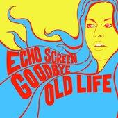Goodbye Old Life