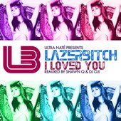 "Ultra Nate' presents Lazerbitch ""I Loved You"""