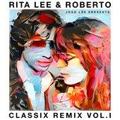Rita Lee & Roberto – Classix Remix Vol. l