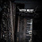 Rotten Melody
