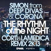 The Rhythm of the Night (Corti & LaMedica Remix 2k13)