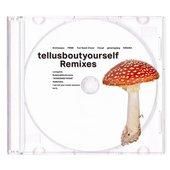 tellusboutyourself (Remixes) - EP