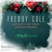 Old Days, Old Times and Old Friends (A Freddy Cole Christmas)
