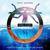 Part Second & Acoustic Plantation Releases