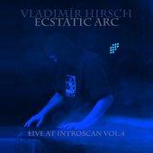Ecstatic Arc: Live at Introscan Vol.4