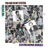 You Are in My System. (Electro Ave Remixes)