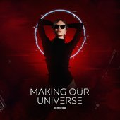 Making Our Universe