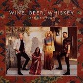 Wine, Beer, Whiskey (Radio Edit)