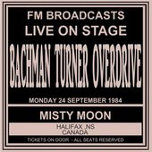 Live On Stage FM Broadcasts - Misty Moon, Halifax Canada 24th September 1984