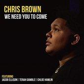 We Need You to Come (feat. Jacob Ellison, Terah Gamble & Chloe Hamlin) - Single