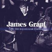 James Grant & The Hallelujah Strings