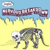 Nervous Breakdown - Pollinationtech Maniac (Single 2012)