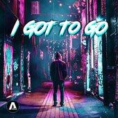 I Got to Go (Radio Edit)