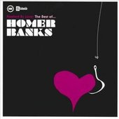 Hooked on Love: The Best of... Homer Banks