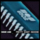 Pretty Eight Machine