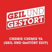 Chemie Chemie Ya (Geil und Gestört Edit)