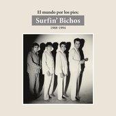 El Mundo por los Pies: Surfin' Bichos 1988-1994. (Remasterizado) (Versión Audio)