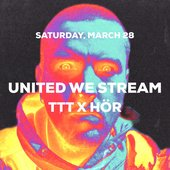 United We Stream TTT X HÖR