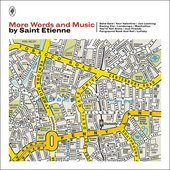 More Words and Music by Saint Etienne