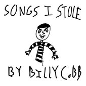 Songs I Stole