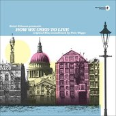 Saint Etienne Presents: How We Used to Live (Original Film Soundtrack)