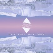 Only love will save