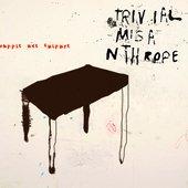 Trivial Misanthrope
