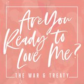 Are You Ready to Love Me?