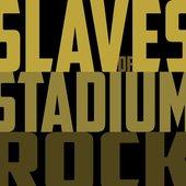 Slaves Of Stadium Rock
