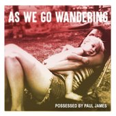 As We Go Wandering