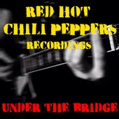 Under The Bridge Red Hot Chili Peppers Recordings
