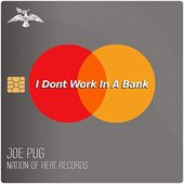I Don't Work in a Bank - Single